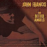The John Francis The Better Angels