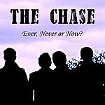 The Chase Ever, Never Or Now?