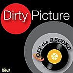 Off The Record Dirty Picture