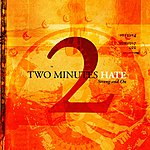 Two Minutes Hate Strong And On