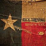 Rick Treviño Better In Texas