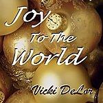 Vicki Delor Joy To The World