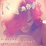 Rihanna What's My Name? (Feat. Drake) (Single)