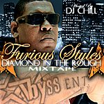 Furious Styles Diamond In The Rough