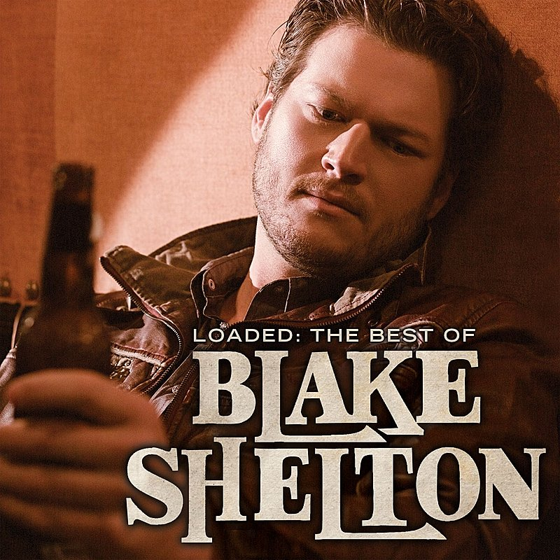 Cover Art: Loaded: The Best Of Blake Shelton