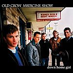 Old Crow Medicine Show Down Home Girl - Ep