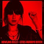 Howling Bells Cities Burning Down - Ep