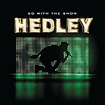 Hedley Go With The Show (Live)
