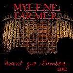 Mylène Farmer Avant Que L'ombre... (Edit Radio)