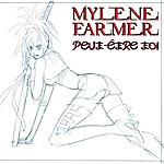 Mylène Farmer Peut-Etre Toi (Edit Radio)
