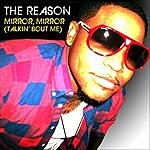 Reason Mirror, Mirror (Talkin' Bout Me)