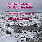 Michael Graefe Oh Du Fröhliche / O How Joyfully