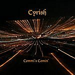 Cyrish Commi's Comin'