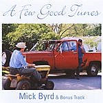 Mick Byrd A Few Good Tunes