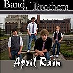 The Band Of Brothers April Rain