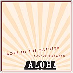 Aloha Boys In The Bathtub
