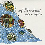 of Montreal She's A Rejecter
