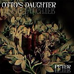 Otto's Daughter Peter - Single