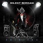 Silent Scream Primiera
