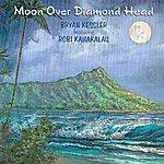 Bryan Kessler Moon Over Diamond Head W/ Hawaiian Verse (Feat. Robi Kahakalau) - Single