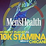 Chicane Men's Health Playlist Workout Vol. 6 : 10k Stamina Mixed By Chicane Ideal For Running, Cardio Machines And Treadmills