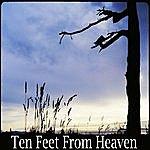 Evan Marcus Ten Feet From Heaven