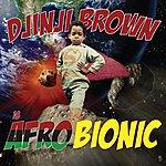 Djinji Brown Afro-Bionic