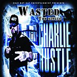Charlie Hustle Wasted - Single