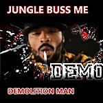 Demolition Man Jungle Buss Me