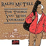 Ralph McTell The Things You Wish Yourself