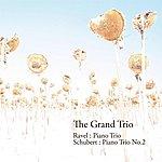 Grand Ravel: Piano Trio Schubert: Piano Trio No.2