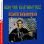 Elmer Bernstein Music From The Motion Picture: Baby The Rain Must Fall (Digitally Remastered)