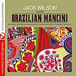 Jack Wilson Jack Wilson Plays Brazilian Mancini (Digitally Remastered)