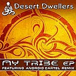 Desert Dwellers My Tribe