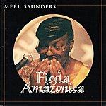 Merl Saunders Fiesta Amazonica