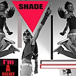 Shade I'm A Rocket - Single