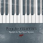Five For Fighting Rudolph The Red Nosed Reindeer