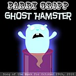 Parry Gripp Ghost Hamster - Single