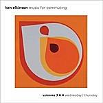 Ken Elkinson Music For Commuting, Vol. 3 & 4 - Wednesday / Thursday