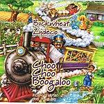 Buckwheat Zydeco Choo Choo Boogaloo