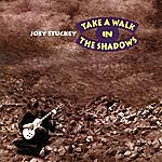 Joey Stuckey Take A Walk In The Shadows
