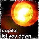 Capitol Quartet Let You Down - Single