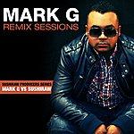 Mark G. Mark G Remix Sessions