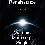 Renaissance Warriors Marching - Single