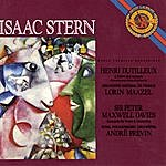 Isaac Stern Dutilleux: L'arbre Des Songes (Concerto Pour Violin Et Orchestre) & Maxwell Davies: Concerto For Violin And Orchestra