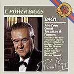E. Power Biggs Bach: The Four Great Toccatas And Fugues