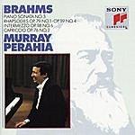 Murray Perahia Brahms: Sonata No. 3, Op. 5; Rhapsodies, Op. 119, No. 4 & Op. 79, No. 1; Intermezzo, Op. 76, No. 2; Intermezzo, Op. 118, No. 6