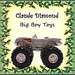 Claude Diamond Big Boy Toys