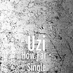 UZI How Far - Single