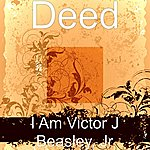 The Deed I Am Victor J Beasley, Jr - Ep